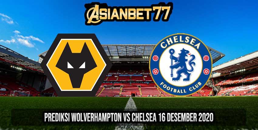 Prediksi Wolverhampton vs Chelsea 16 Desember 2020