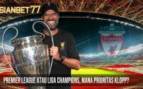 Premier League atau Liga Champions, Mana Prioritas Klopp?