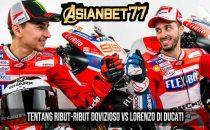 Ribut-ribut Dovizioso Vs Lorenzo di Ducati