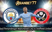 Hasil Pertandingan Manchester City vs Sheffield United