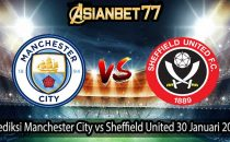 Prediksi Agenbettingasia Manchester City vs Sheffield United 30 Januari 2021