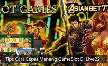 Tips Cara Cepat Menang GameSlot Di Live22