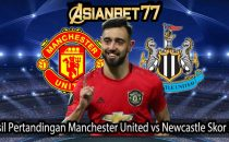 Hasil Pertandingan Manchester United vs Newcastle Skor 3-1