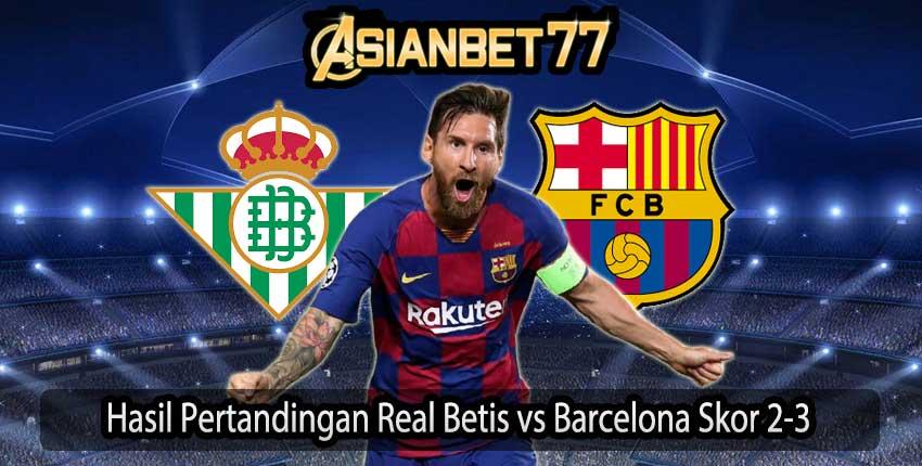 Hasil Pertandingan Real Betis vs Barcelona