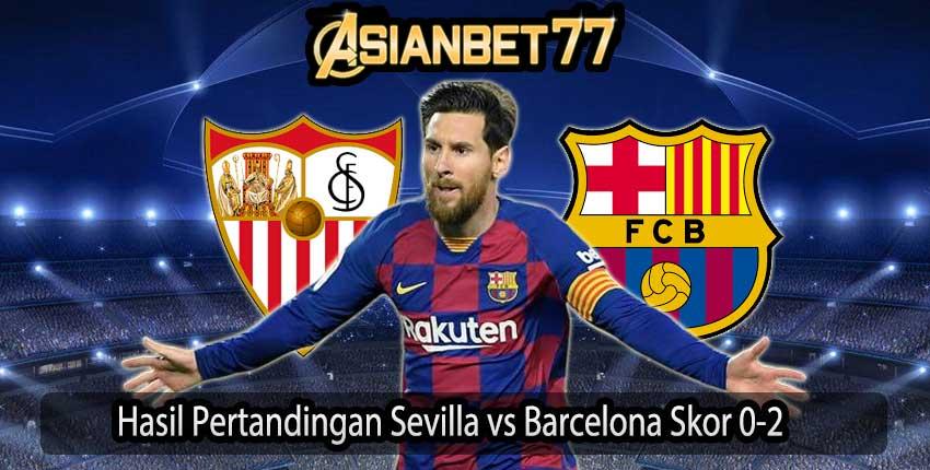 Hasil Pertandingan Sevilla vs Barcelona Skor 0-2