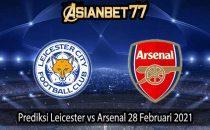 Prediksi Leicester vs Arsenal 28 Februari 2021